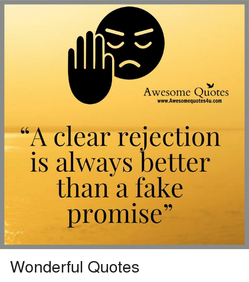 A Clear Rejection Is Awesome Quotes