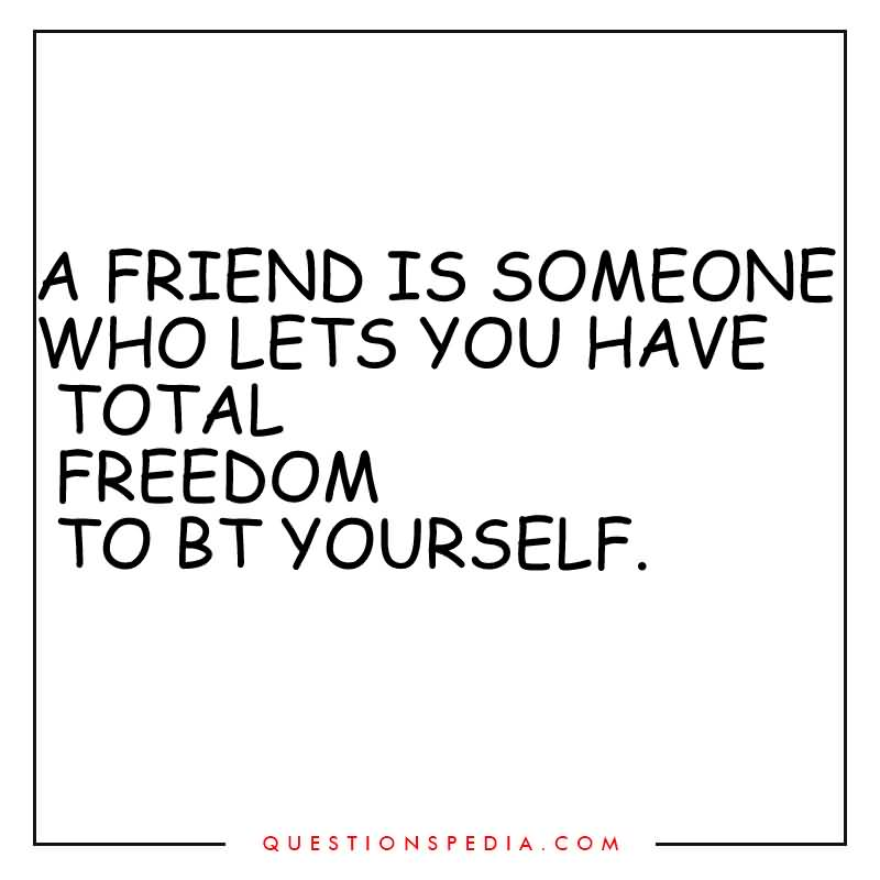 A Friend Is Someone Short Best Friend Quotes