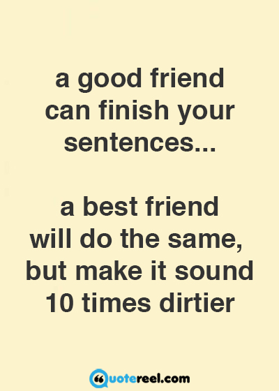 A Good Friend Can Funny Best Friend Quotes