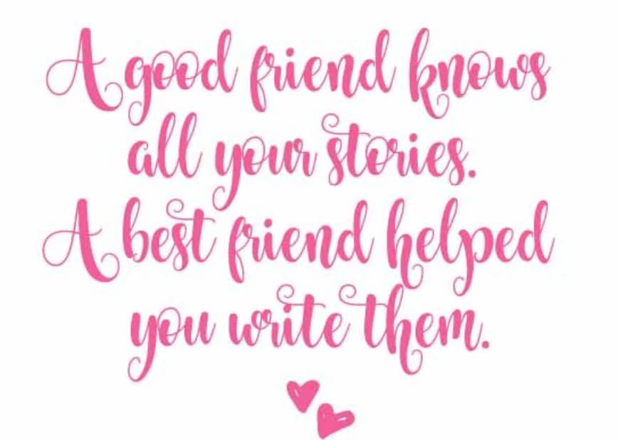 A Good Friend Knows Best Friend Quotes