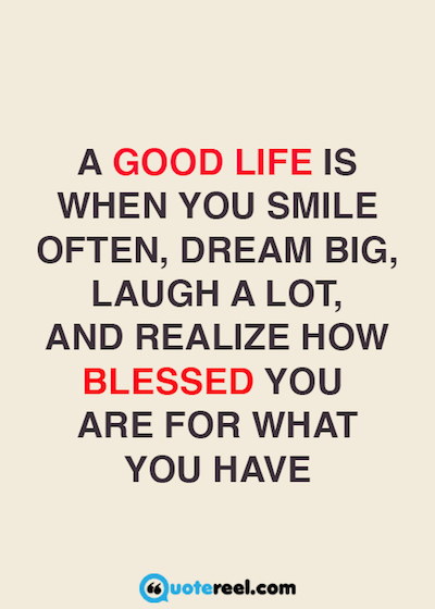 A Good Life Is When Best Quotes
