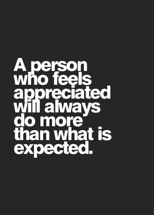 A Person Who Feels Appreciated Appreciation Quotes