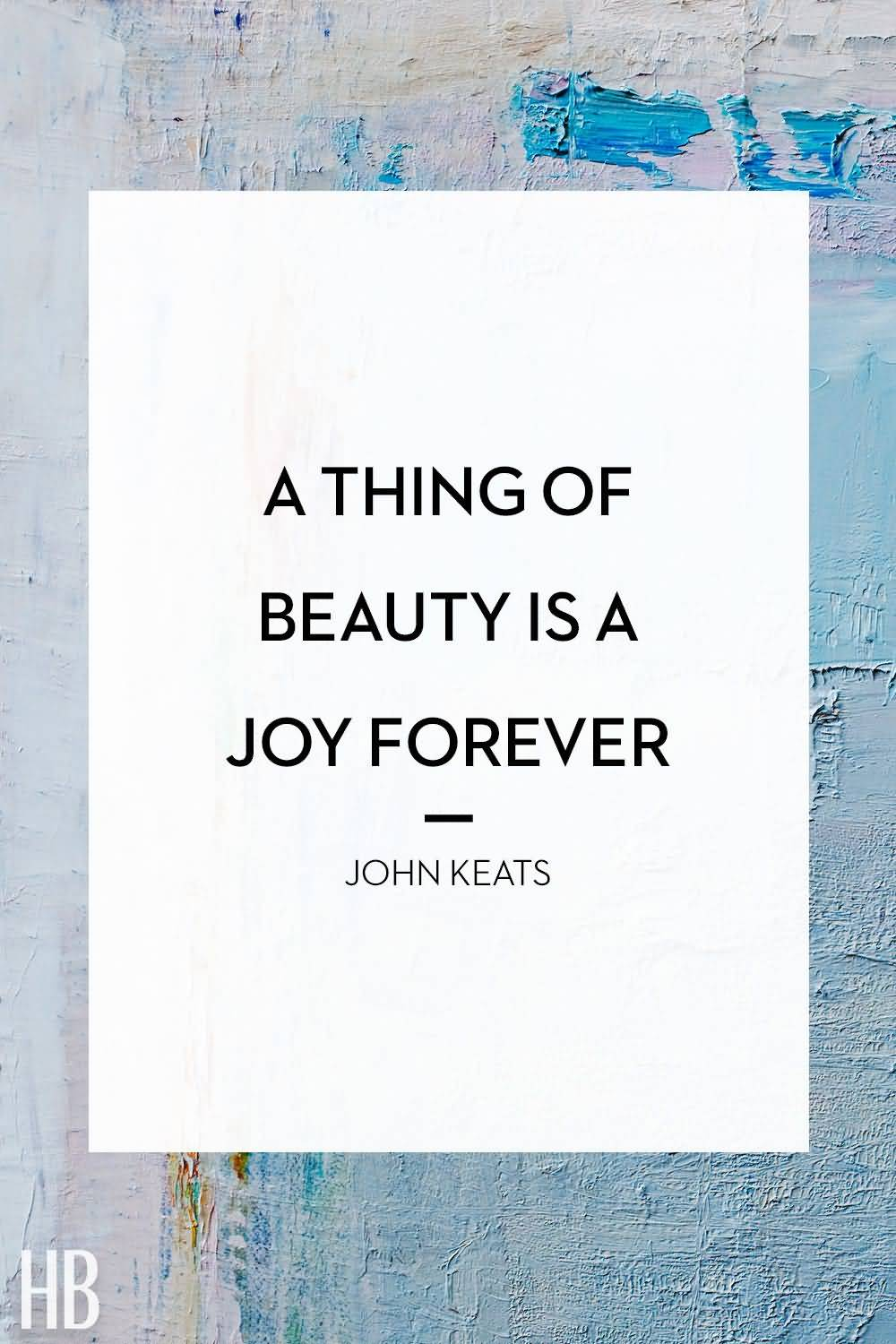 A Thing Of Beauty Beauty Quotes
