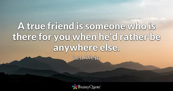 A True Friend Is Someone True Friendship Quotes