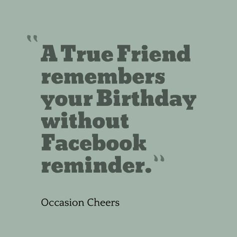 A True Friend Remembers Best Friend Birthday Quotes
