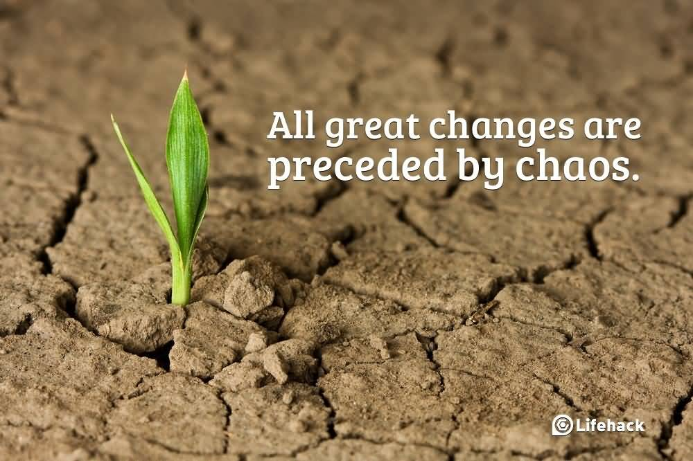All Great Changes Are Change Quotes