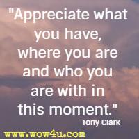 Appreciate What You Have Where Appreciation Quotes