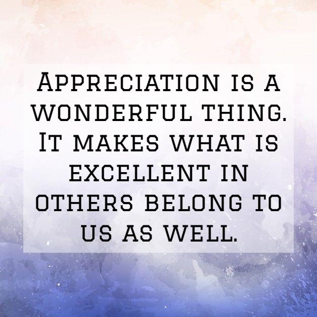 Appreciation Is A Wonderful Thing Appreciation Quotes