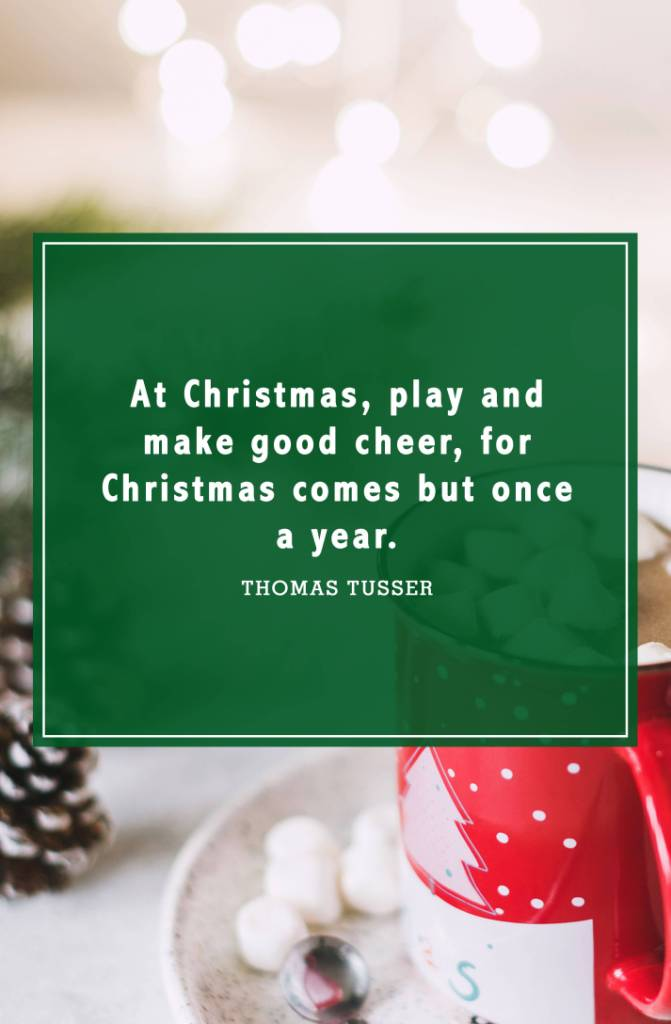 At Christmas Play And Make Christmas Quotes