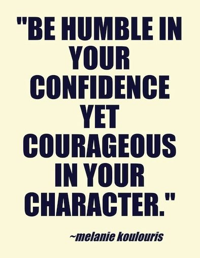 Be Humble In Your Confidence Quotes