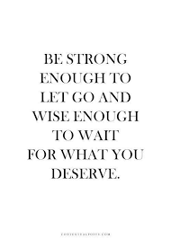Be Strong Enough To Break Up Quotes