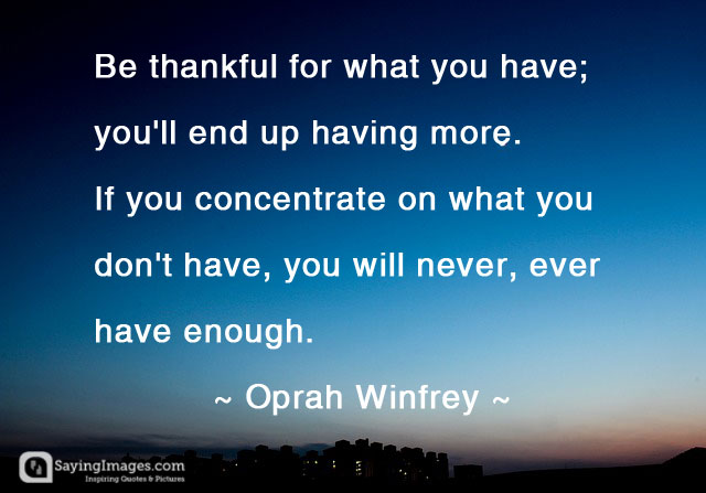 Be Thankful For What Appreciation Quotes
