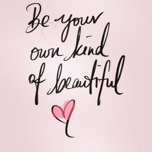 Be Your Own Kind Beauty Quotes