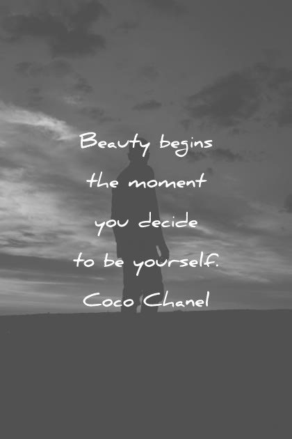 Beauty Begins The Moment You Decide Beauty Quotes