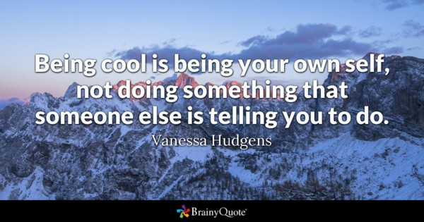 Being Cool Is Being Cool Quotes