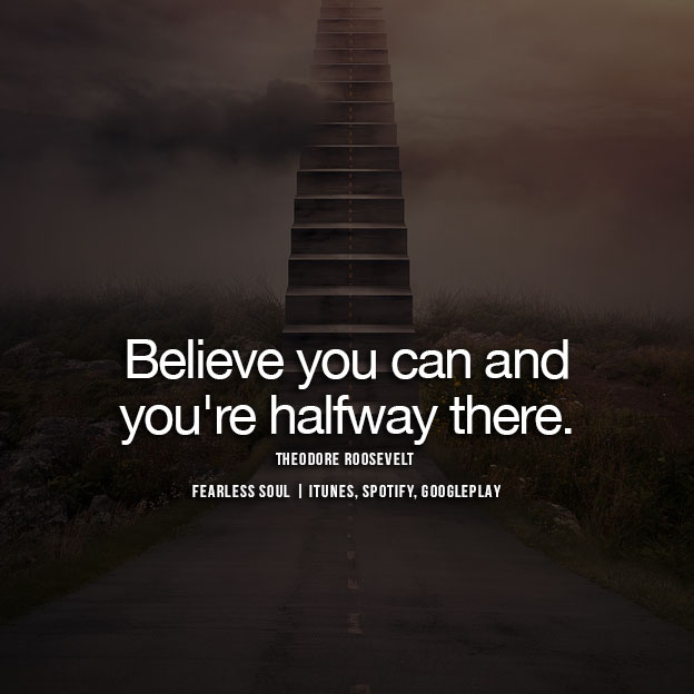 Believe You Can And You're Confidence Quotes