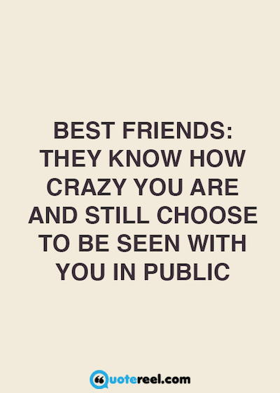 Best Friends They Know Best Friend Quotes
