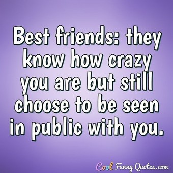 Best Friends They Know Funny Best Friend Quotes