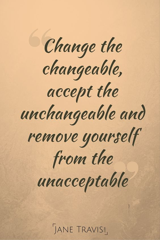 Change The Changeable Accept The Change Quotes