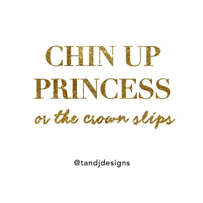 Chin Up Princess Or The Cute Quotes
