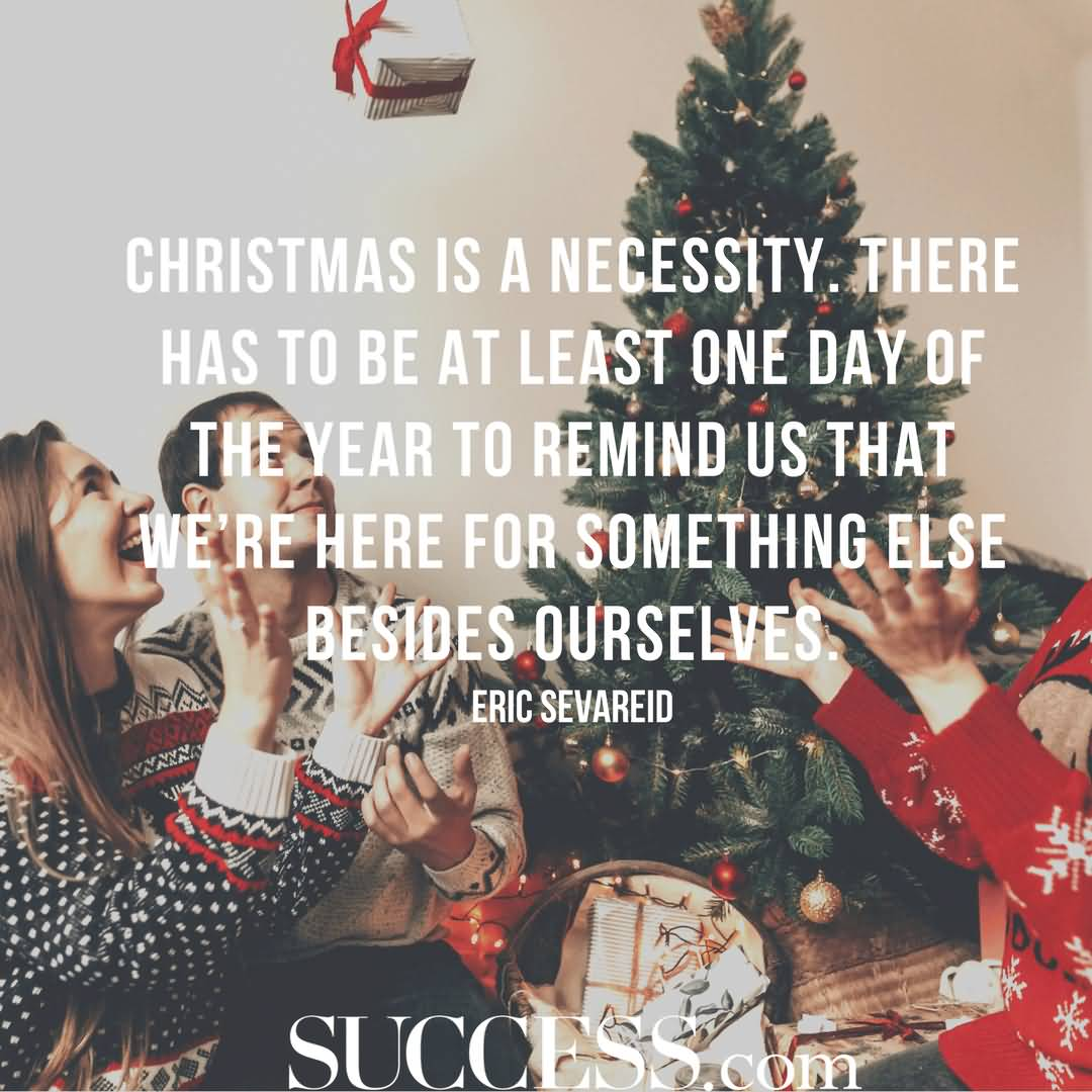 Christmas Is A Necessity Christmas Quotes