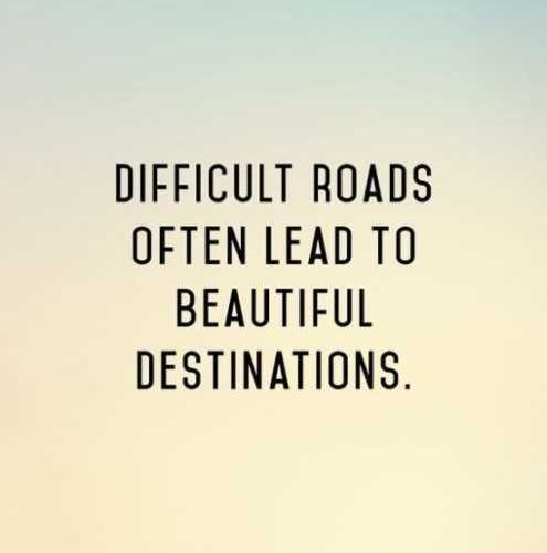 Difficult Roads Often Lead Amazing Quotes
