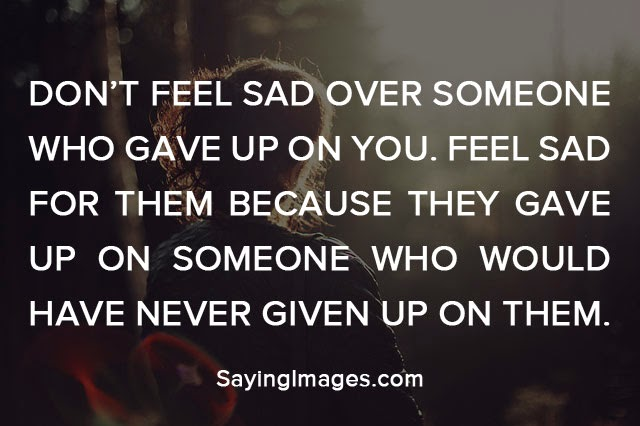 Don't Feel Sad Over Broken Heart Quotes