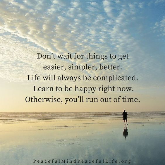 Don't Wait For Things Appreciation Quotes