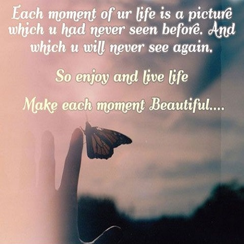 Each Moment Of Ur Life Awesome Quotes