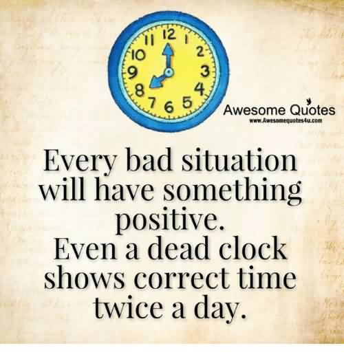 Every Bad Situation Will Awesome Quotes