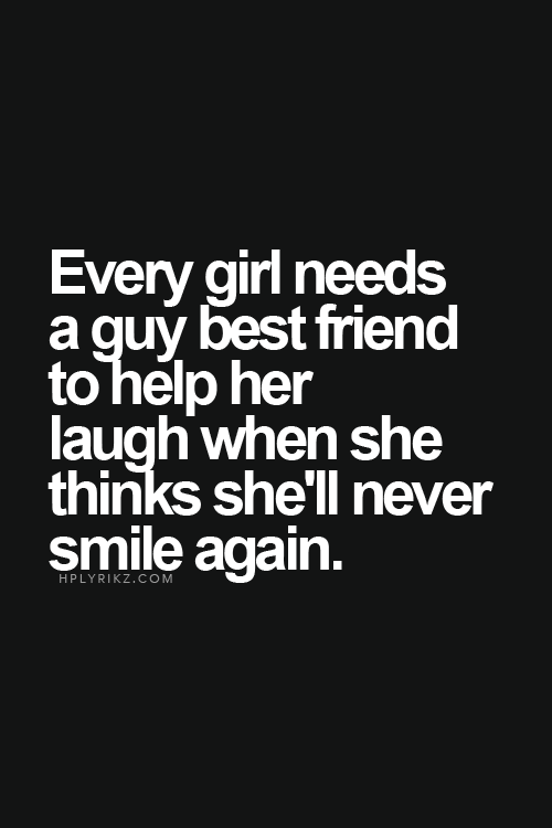 Every Girl Needs A Guy Best Friend Quotes