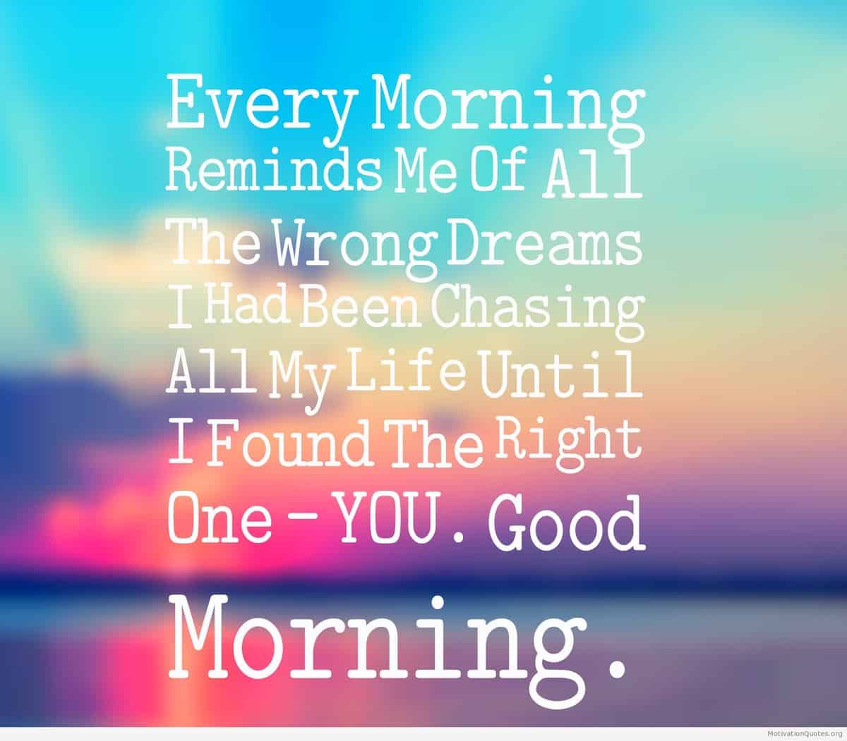 Every Morning Reminds Me Cute Quotes