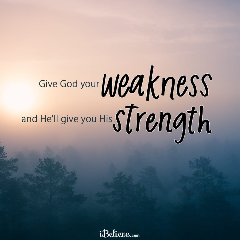 Give God Your Weakness Bible Quotes