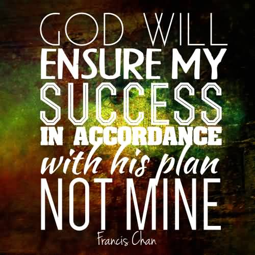 God Will Ensure My Success Christian Quotes