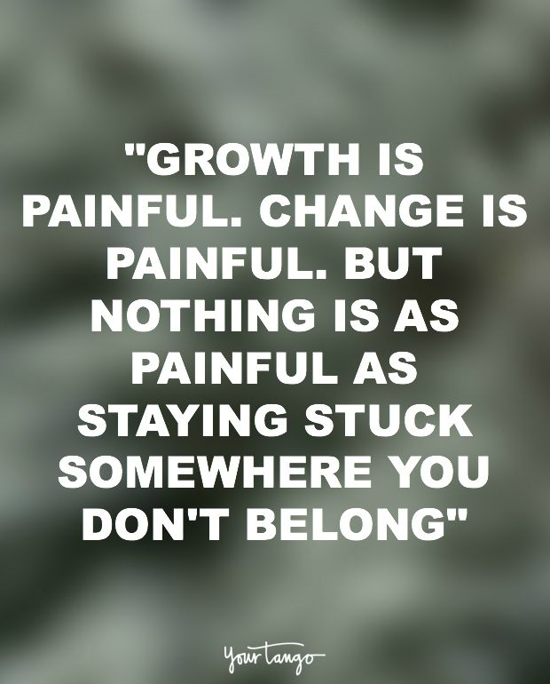 Growth Is Painful Change Change Quotes