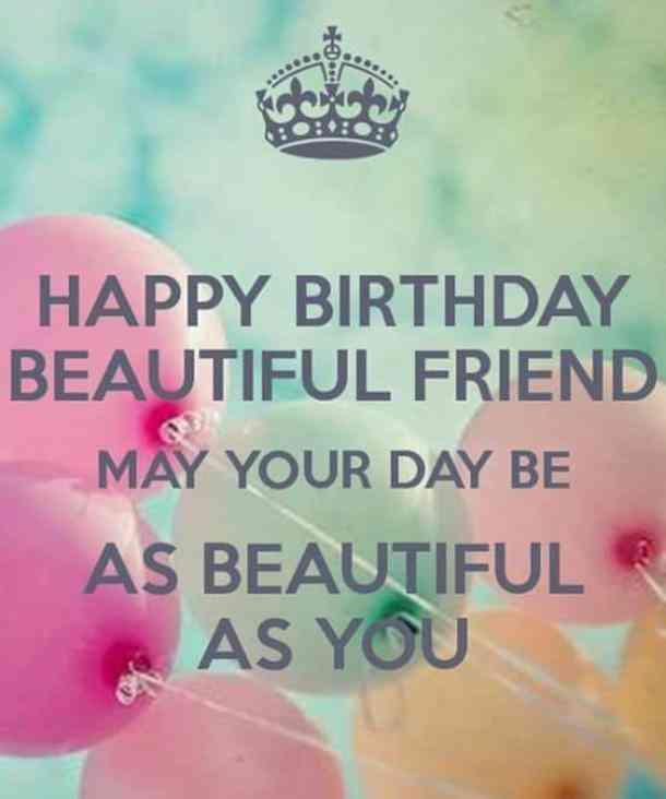 Happy Birthday Beautiful Friend Birthday Quotes