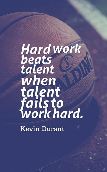 Hard Work Beats Talent Basketball Quotes