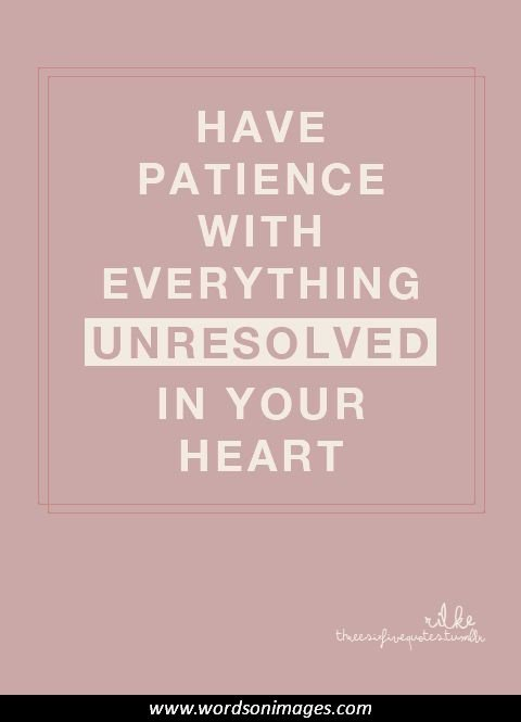 Have Patience With Everything Confused Quotes