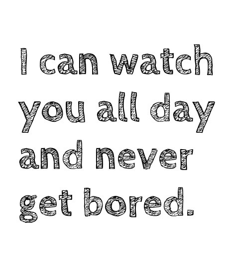I Can Watch You Cute Love Quotes