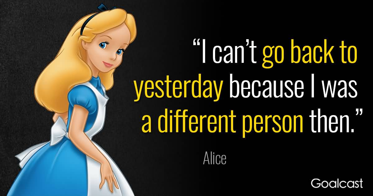 I Can't Go Back Alice In Wonderland Quotes