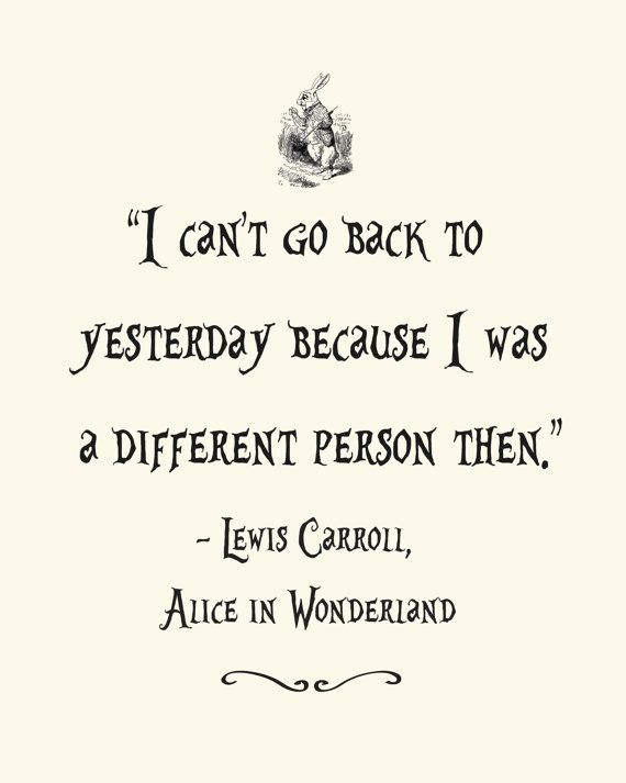 I Can't Go Back To Alice In Wonderland Quotes