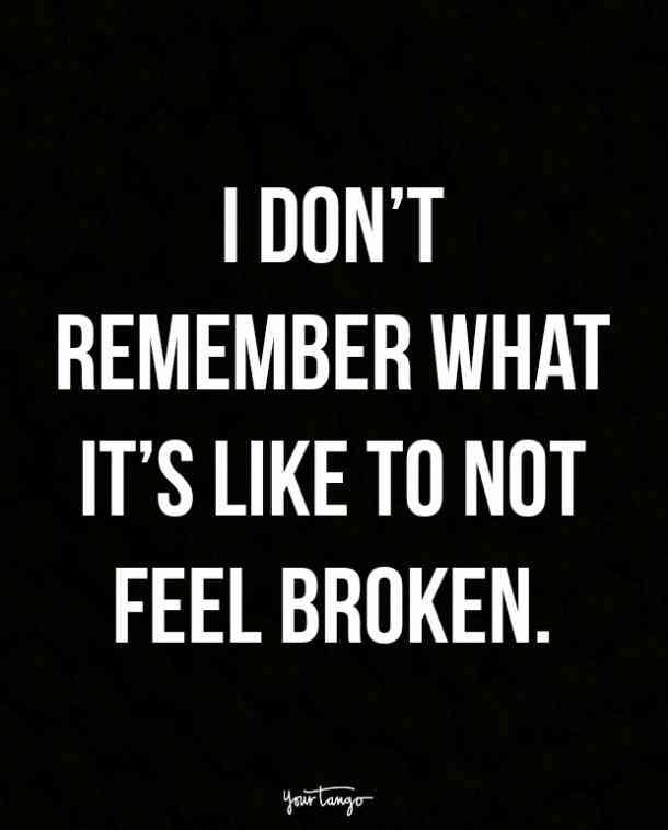 I Don't Remember What Broken Heart Quotes