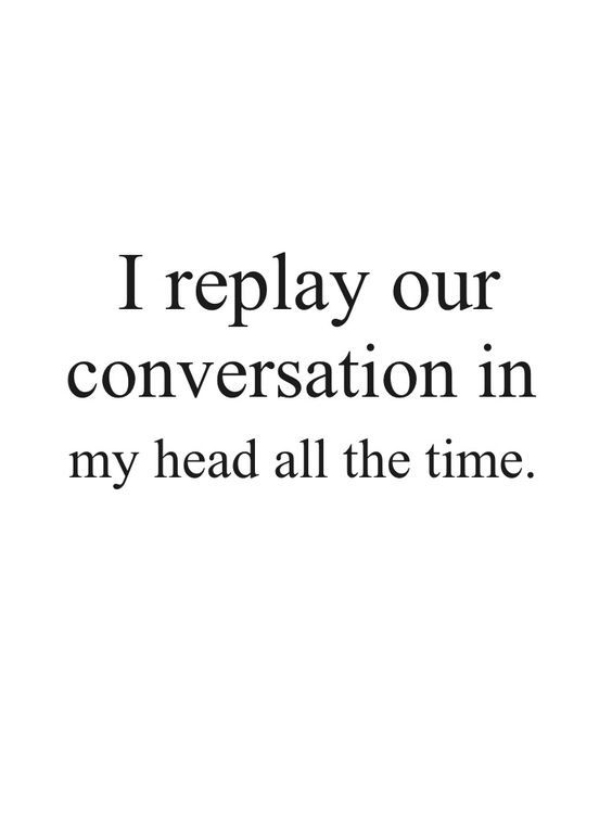 I Replay Our Conversation Crush Quotes