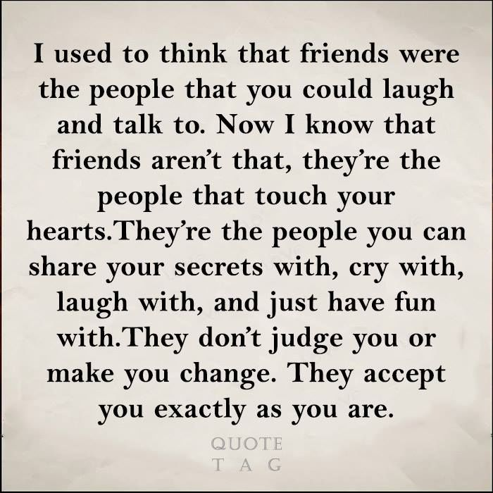 I Used To Think True Friendship Quotes