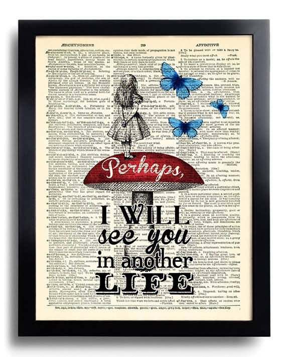 I Will See You Alice In Wonderland Quotes