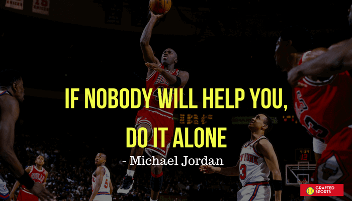 If Nobody Will Help You Basketball Quotes