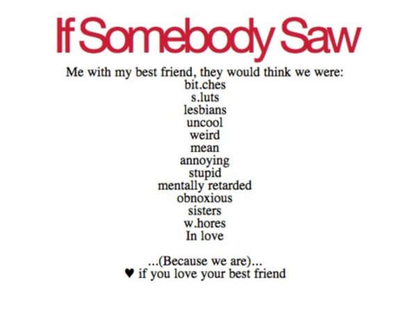 If Somebody Saw Me Funny Best Friend Quotes