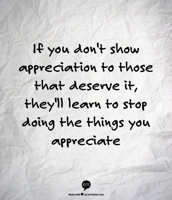 If You Don't Show Appreciation Quotes