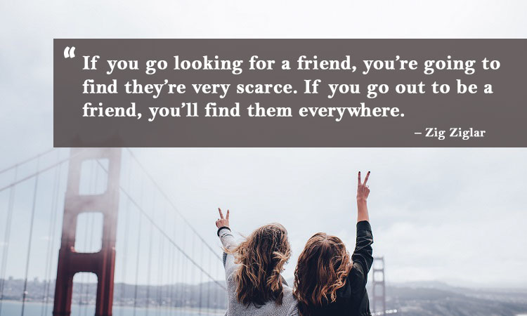 If You Go Looking True Friendship Quotes