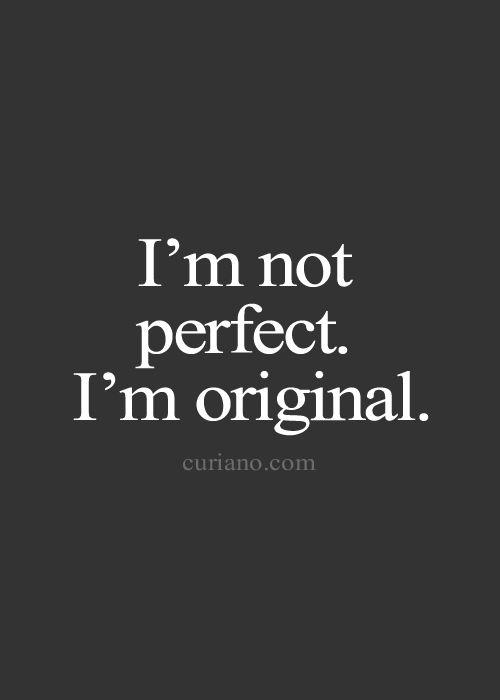 I'm Not Perfect I'm Original Best Quotes